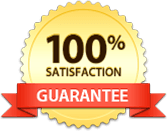 We GUARANTEE you will be 100% satisfied!